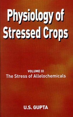 Physiology of Stressed Crops, Volume 3