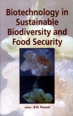 Biotechnology in Sustainable Biodiversity and Food Security