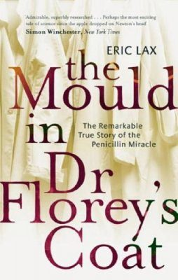 The Mould in Dr. Florey's Coat