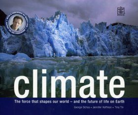 Climate: The Force that Shapes Our World – And the Future of Life on Earth