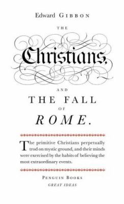 Penguin Great Ideas: The Christians and the Fall of Rome