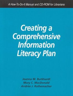 Creating a Comprehensive Information Literacy Plan: A How-to-Do-It Manual and CD Rom for Librarians