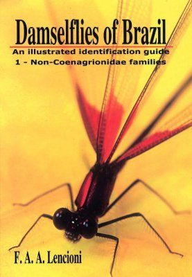 Damselflies of Brazil: An Illustrated Identification Guide, Volume 1