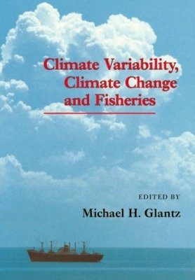 Climate Variability, Climate Change and Fisheries