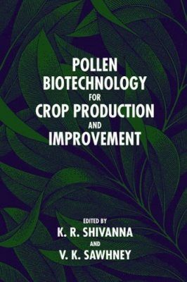 Pollen Biotechnology for Crop Production and Improvement