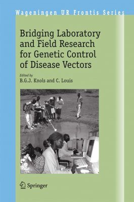 Bridging Laboratory and Field Research for Genetic Control of Disease Vectors