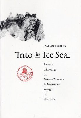 Into the Ice Sea: Barent's Wintering on Novaya Zemlya