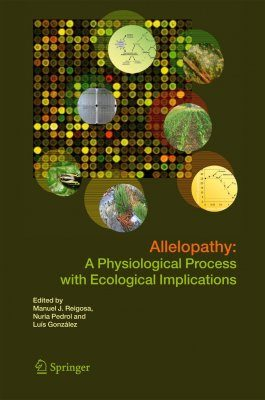 Allelopathy: A Physiological Process with Ecological Implications