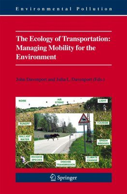 The Ecology of Transportation: Managing Mobility for the Environment