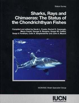 Sharks, Rays and Chimaeras: The Status of the Chondrichthyan Fishes