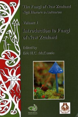 The Fungi of New Zealand, Volume 1: Introduction to Fungi of New Zealand