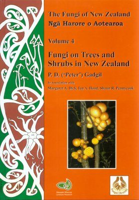 The Fungi of New Zealand, Volume 4: Fungi on Trees and Shrubs in New Zealand