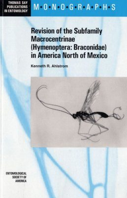 Revision of the Subfamily Macrocentrinae (Hymenoptera: Braconidae) in America North of Mexico