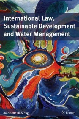 International Law, Sustainable Development and Water Management