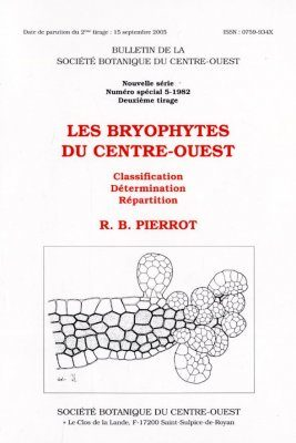 Les Bryophytes du Centre-Ouest: Classification, Determination, Repartition [Central West Bryophytes: Classification, Determination, Distribution]