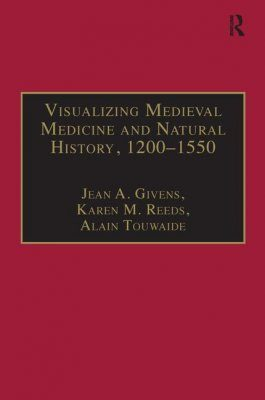 Visualizing Medieval Medicine and Natural History, 1200-1550