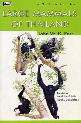 A Guide to the Large Mammals of Thailand