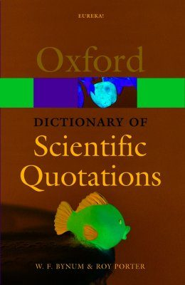 Oxford Dictionary of Scientific Quotations