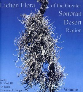 Lichen Flora of the Greater Sonoran Desert Region, Volume 1