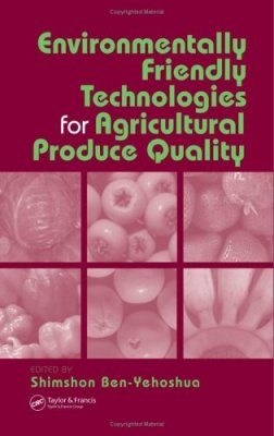 Environmentally Friendly Technologies for Agricultural Produce Quality