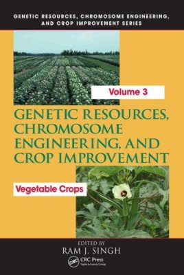 Genetic Resources, Chromosome Engineering, and Crop Improvement, Vol. 3: Vegetable Crops