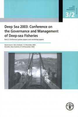 Deep Sea 2003: Conference on the Governance and Management of Deep-Sea Fisheries, Part 2