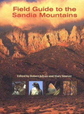 Field Guide to the Sandia Mountains