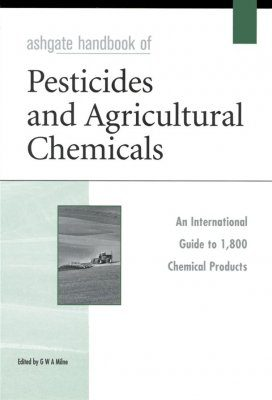Ashgate Handbook of Pesticides and Agricultural Chemicals