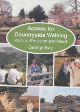 Access for Countryside Walking: Politics, Provision and Need