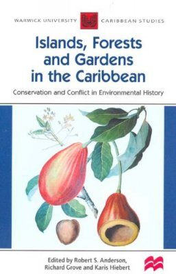 Islands, Forests and Gardens in the Caribbean