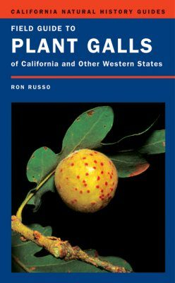 Field Guide to Plant Galls of California and Other Western States