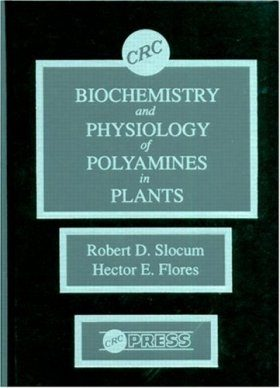 Biochemistry and Physiology of Polyamines in Plants