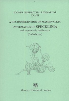 Icones Pleurothallidinarum XXVIII: A Reconsideration of Masdevallia, and the Systematics of Specklinia and Vegetatively Similar Taxa (Orchidaceae) [MSB 105]