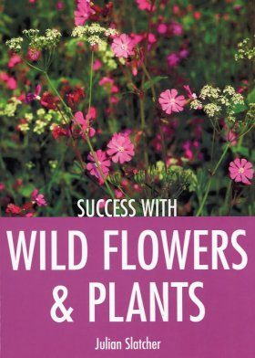 Success with Wild Flowers & Plants