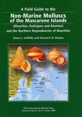 A Field Guide to the Non-Marine Molluscs of the Mascarene Islands