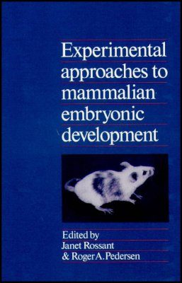 Experimental Approaches to Mammalian Embryonic Development