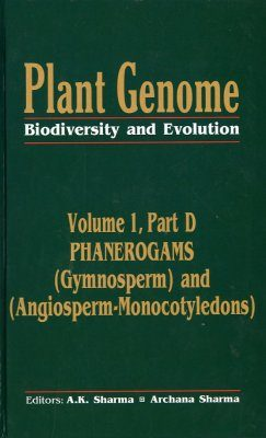 Plant Genome: Biodiversity and Evolution, Volume 1, Part D: Phanerogams