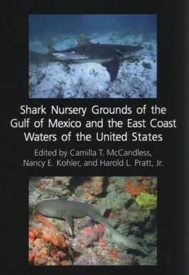 Shark Nursery Grounds of the Gulf of Mexico and the East Coast Waters of the United States
