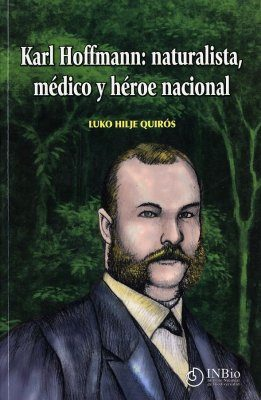 Karl Hoffmann: Naturalista, Medico y Heroe Nacional [Karl Hoffmann: Naturalist, Doctor and National Hero]