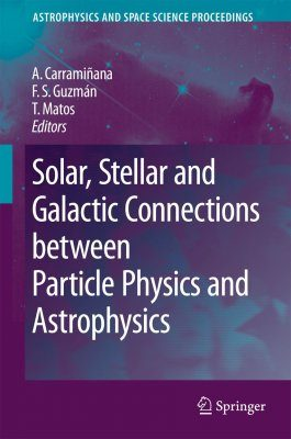 Solar, Stellar and Galactic Connections between Particle Physics and Astrophysics