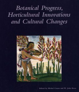 Botanical Progress, Horticultural Innovations, and Cultural Changes