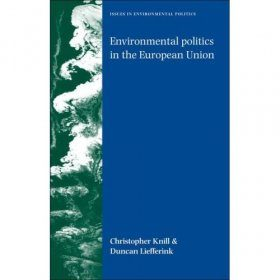 Environmental Politics in the European Union