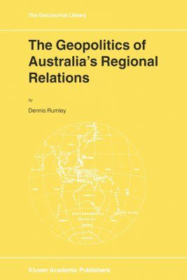The Geopolitics of Australia's Regional Relations