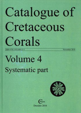 The Catalogue of Cretaceous Corals, Volume 4: Systematic Part