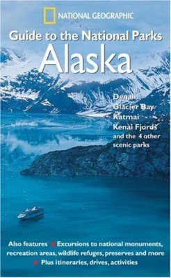 National Geographic Guide to the National Parks: Alaska