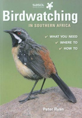 Sasol Birdwatching in Southern Africa