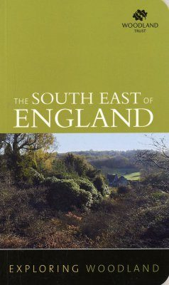 Exploring Woodland: The Southeast of England