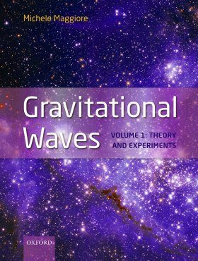 Gravitational Waves, Volume 1: Theory and Experiments
