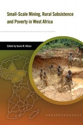 Small-Scale Mining, Rural Subsistence and Poverty in West Africa