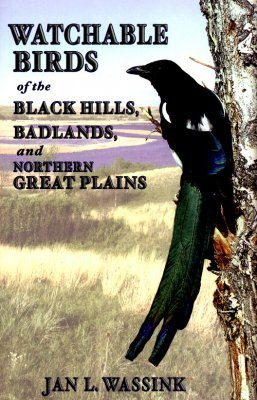 Watchable Birds of the Black Hills, Badlands, and Northern Great Plains